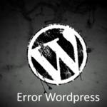 ¿Mensajes de error en WordPress? Soluciónelo