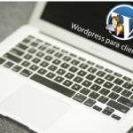 Cómo preparar WordPress para clientes