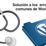 Inconvenientes comunes en WordPress y sus soluciones